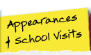 Appearances and School Visits